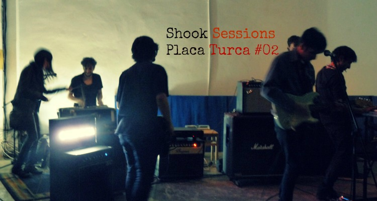 Shook Sessions en PLACA TURCA #02