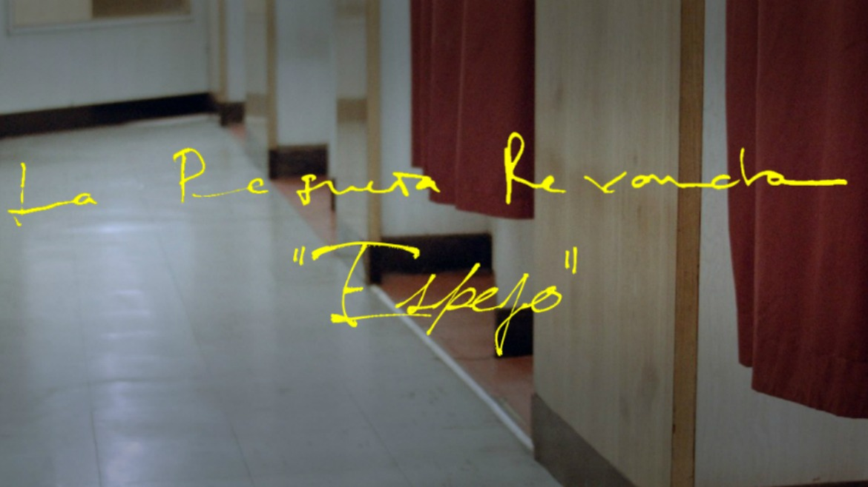 La Pequeña Revancha estrenan vídeo para Espejo