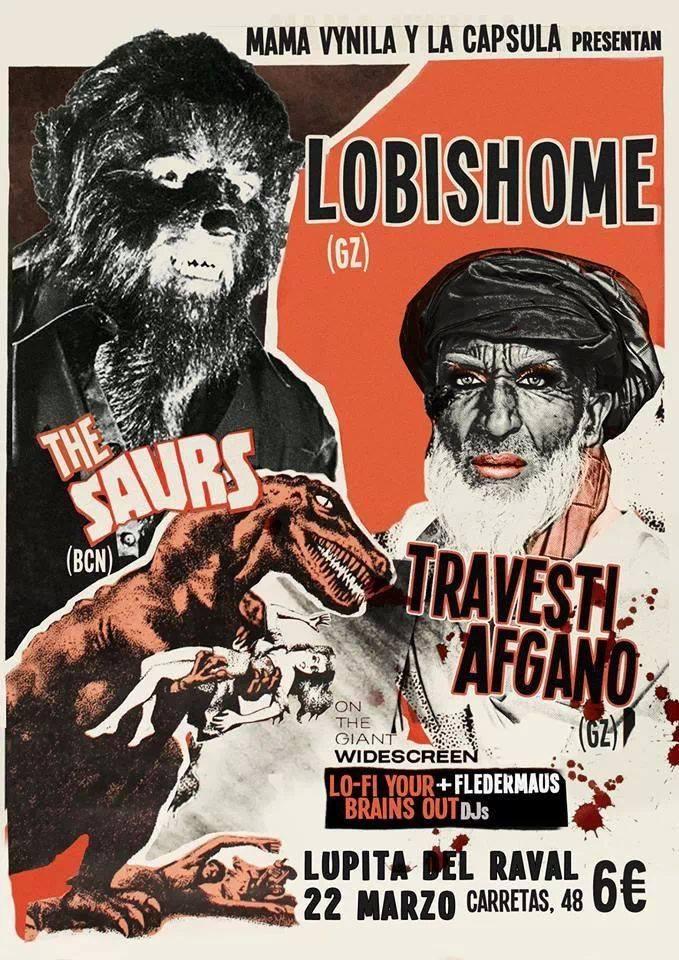 Lobishome, el sábado con Travesti Afgano y The Saurs