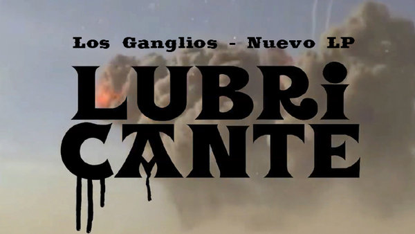 Los Ganglios anuncian 12 nuevas canciones con Lubricante