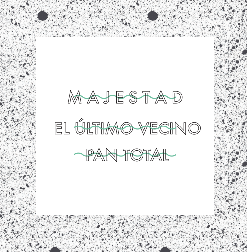 Majestad, Pan Total y El Último Vecino, en single limitado para Club Social