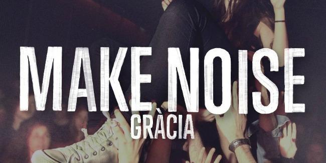 Make Noise tomará Gràcia este viernes