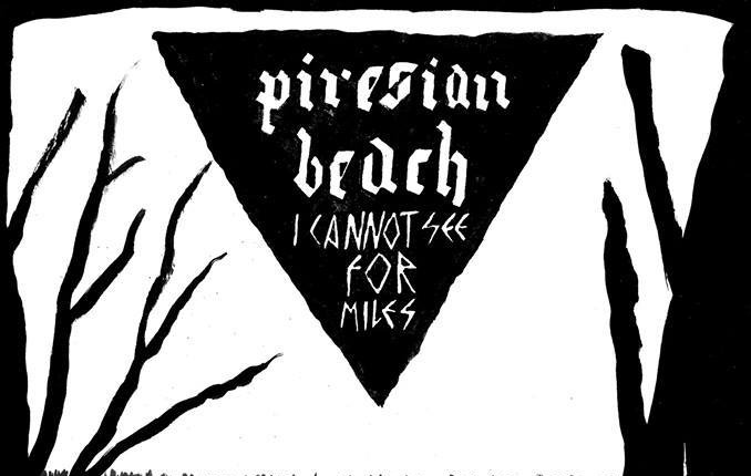 Piresian Beach rompe su silencio con I Cannot See For Miles