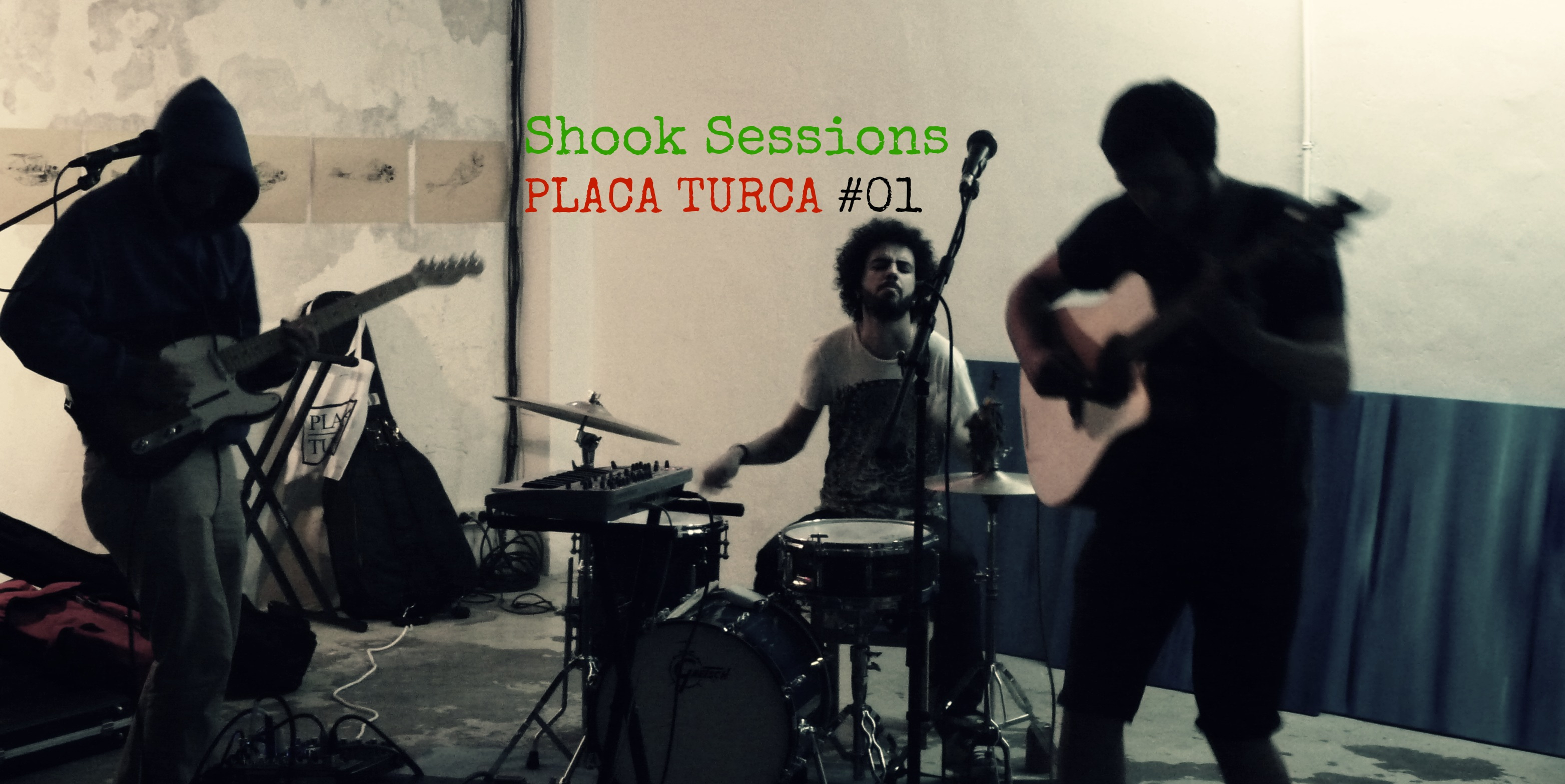 Shook Sessions en PLACA TURCA #01