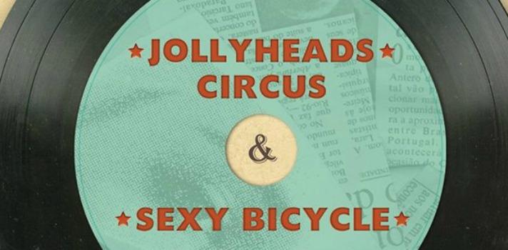 Jollyhead Circus y Sexy Bicycle, juntos mañana en Alfa En Viu
