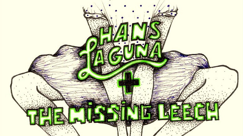 Hans Laguna + The Missing Leech (Be Good)