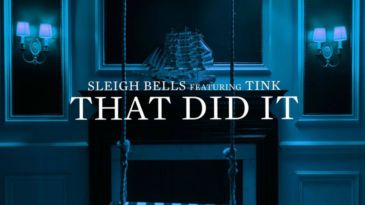 Sleigh Bells colaboran con Tink en That did it