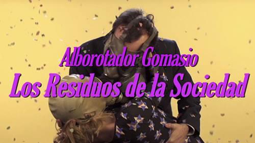 Alborotador Gomasio, de estreno con Los residuos de la sociedad