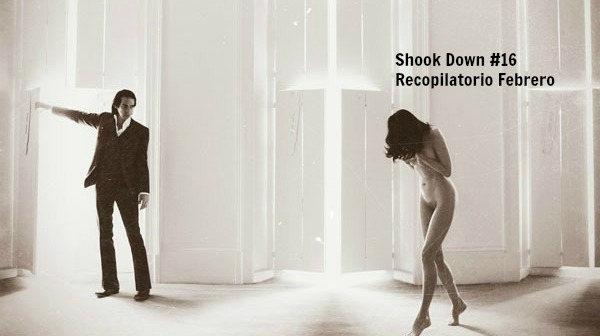 Shook Down. Recopilatorio Mes de Febrero
