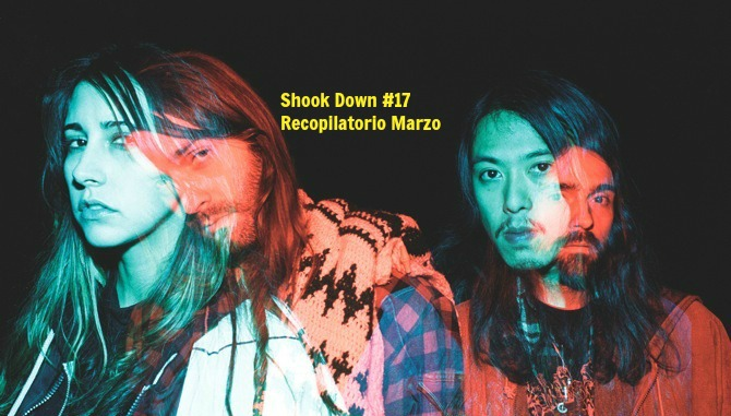 Shook Down. Recopilatorio Mes de Marzo