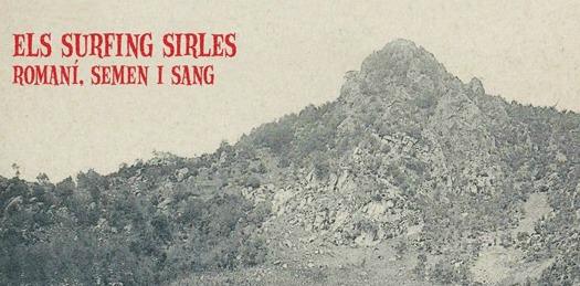 Surfing Sirles // Romaní, Semen i Sang