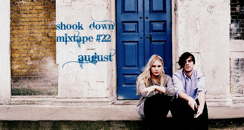 Shook Down. Recopilatorio Mes de Agosto
